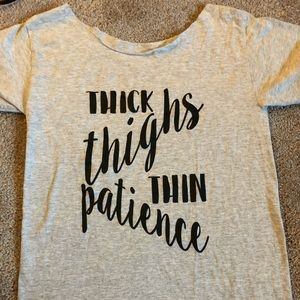 Thick thighs thin patience shirt small